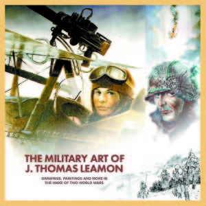 "What: ""The Military Art of J. Thomas Leamon: Drawings, Paintings and More in the Wake of Two World Wars"" Where: Copies of the book are available by ordering Online through the website, www.jamesleamon.com/tomsart. Also, people can special order the book at Bridgton Books."